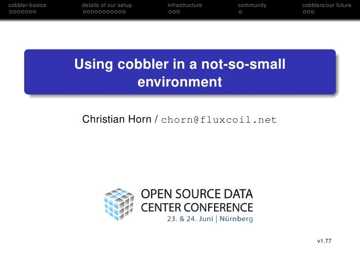 cobbler-basics    details of our setup   infrastructure   community   cobblers/our future                      Using cobbl...