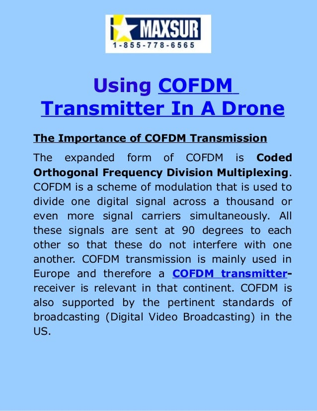 Using COFDM Transmitter In A Drone The Importance of COFDM Transmission The expanded form of COFDM is Coded Orthogonal Fre...