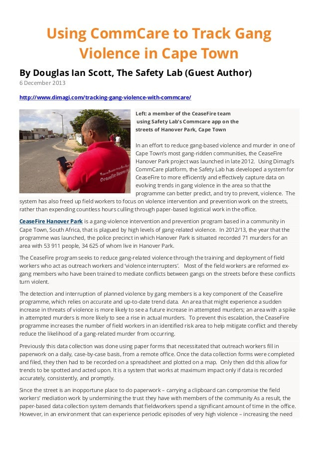 Using CommCare to Track Gang Violence in Cape Town By Douglas Ian Scott, The Safety Lab (Guest Author) 6 December 2013 htt...