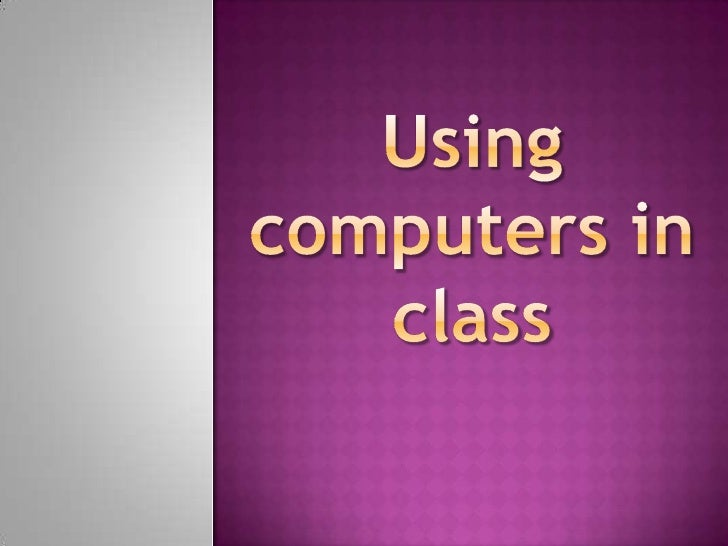 Using computers in class<br />