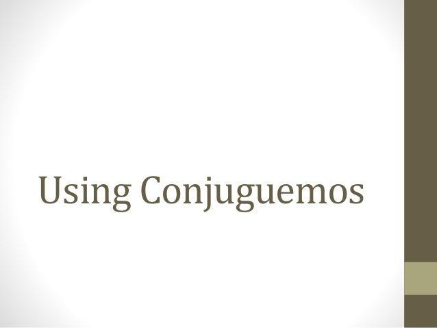 Using Conjuguemos
