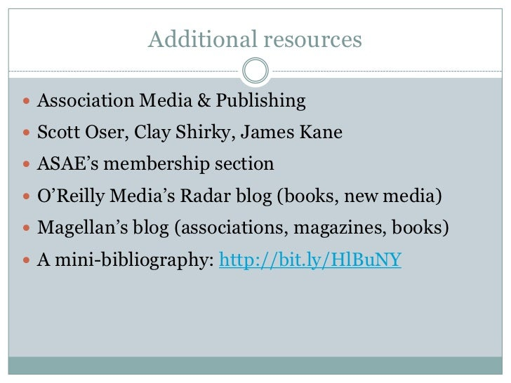 Additional resources Association Media & Publishing Scott Oser, Clay Shirky, James Kane ASAE's membership section O'Re...