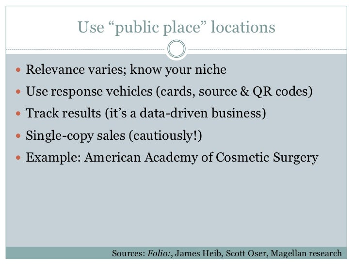 """Use """"public place"""" locations Relevance varies; know your niche Use response vehicles (cards, source & QR codes) Track r..."""