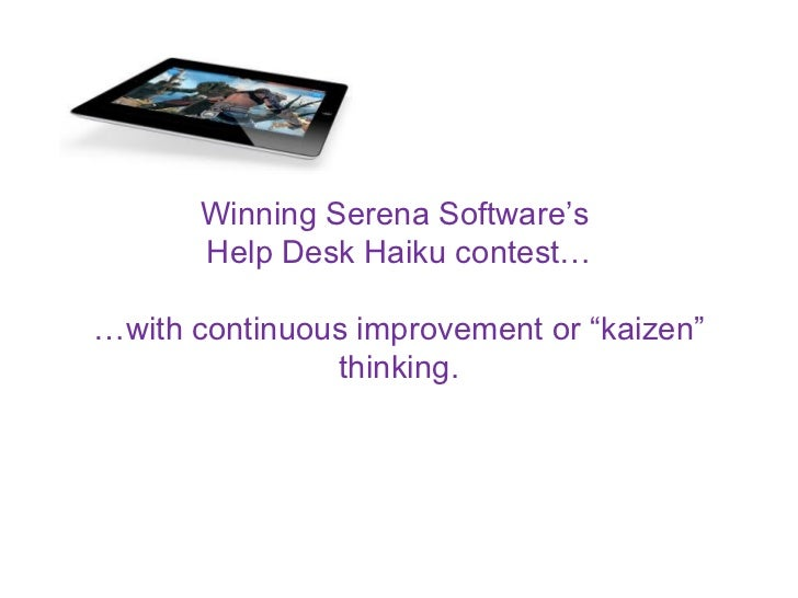 """Winning Serena Software's  Help Desk Haiku contest… …with continuous improvement or """"kaizen"""" thinking."""