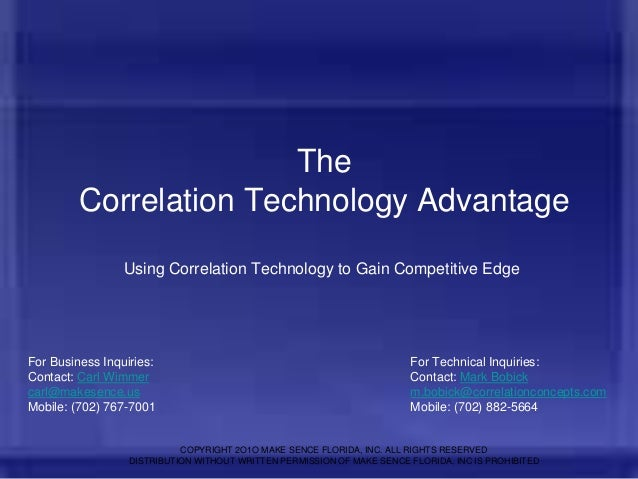 The Correlation Technology Advantage Using Correlation Technology to Gain Competitive Edge  For Business Inquiries: Contac...