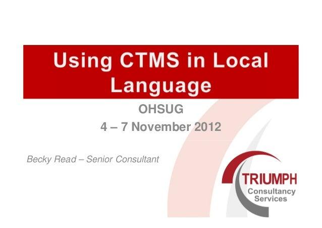OHSUG                4 – 7 November 2012Becky Read – Senior Consultant