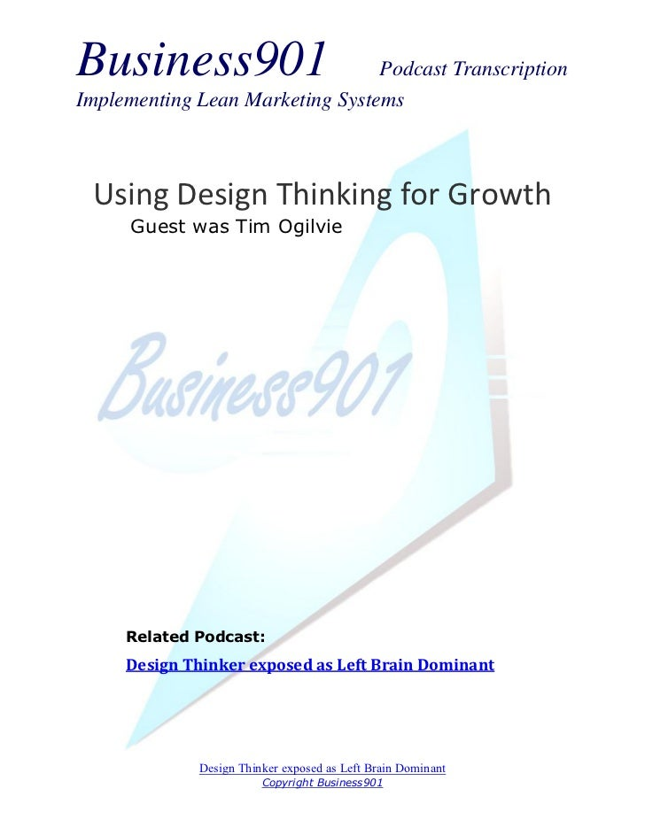 Business901                      Podcast TranscriptionImplementing Lean Marketing Systems Using Design Thinking for Growth...