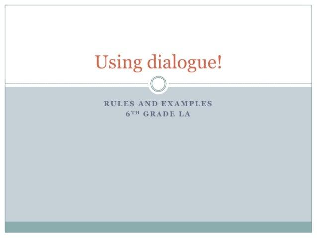 Using dialogue!