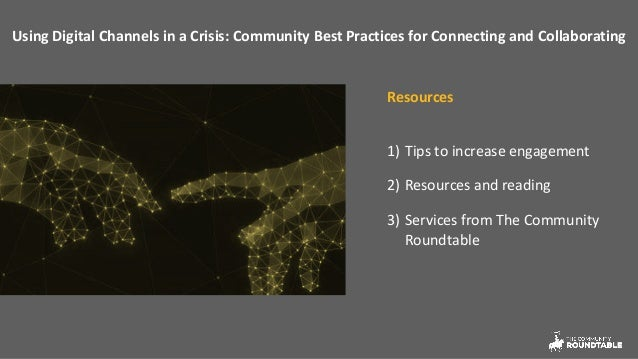 Using Digital Channels in a Crisis: Community Best Practices for Connecting and Collaborating Resources 1) Tips to increas...