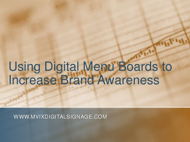 Using Digital Menu Boards toIncrease Brand AwarenessWWW.MVIXDIGITALSIGNAGE.COM