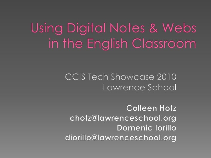 Using Digital Notes & Webs in the English Classroom<br />CCIS Tech Showcase 2010<br />Lawrence School<br />Colleen Hotz  <...