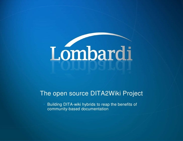 The open source DITA2Wiki Project<br />Building DITA-wiki hybrids to reap the benefits of community-based documentation<br />