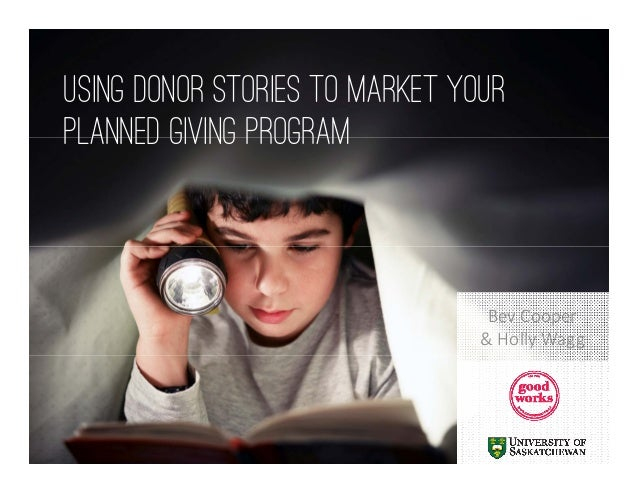 BevCooper &HollyWagg Using Donor Stories to Market Your Planned Giving Program