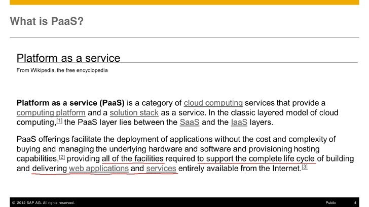 What is PaaS?© 2012 SAP AG. All rights reserved.   Public   4