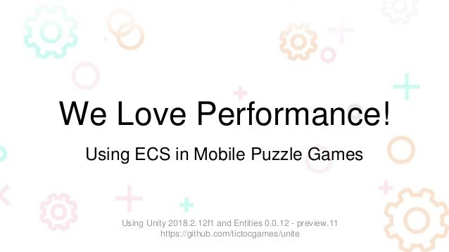 We Love Performance! How Tic Toc Games Uses ECS in Mobile