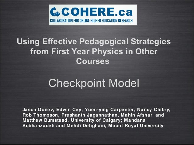 Using Effective Pedagogical Strategies   from First Year Physics in Other               Courses           Checkpoint Model...