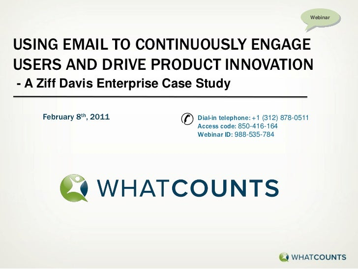 WebinarUSING EMAIL TO CONTINUOUSLY ENGAGEUSERS AND DRIVE PRODUCT INNOVATION- A Ziff Davis Enterprise Case Study    Februar...