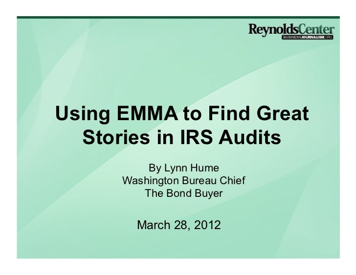 Using EMMA to Find Great  Stories in IRS Audits          By Lynn Hume      Washington Bureau Chief         The Bond Buyer ...