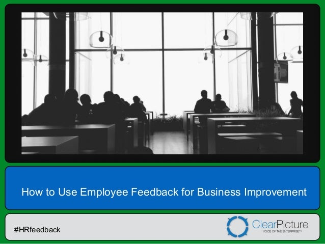 How to Use Employee Feedback for Business Improvement  #HRfeedback