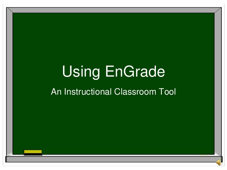 Using EnGrade<br />An Instructional Classroom Tool<br />