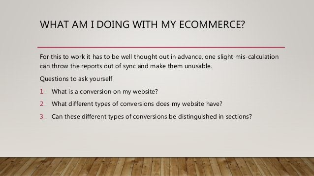 WHAT AM I DOING WITH MY ECOMMERCE? For this to work it has to be well thought out in advance, one slight mis-calculation c...