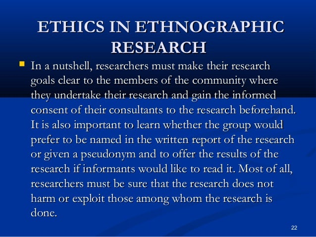 """ethnography ethics and methodology The philosophy of anthropology  applying a positivist methodology to studying social groups is regarded as  """"confronting the ethics of ethnography:."""