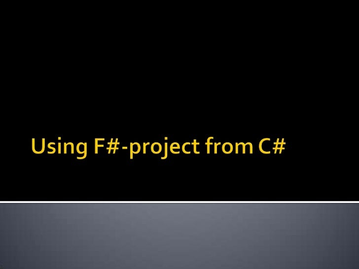 Using F#-project from C#<br />