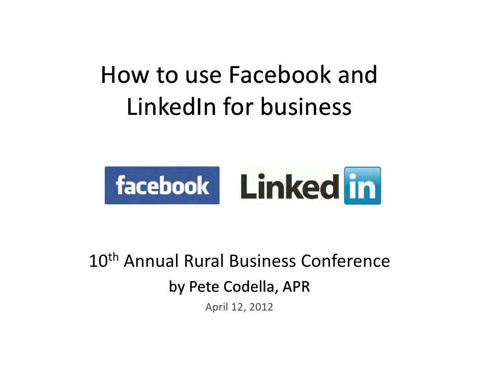 How to use Facebook and H t         F b k d   LinkedIn for business   LinkedIn for business10th A     Annual Rural Busines...