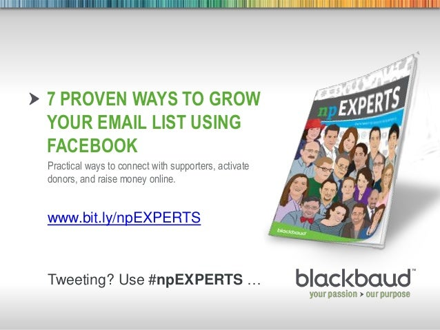 5/29/2013 Footer 17 PROVEN WAYS TO GROWYOUR EMAIL LIST USINGFACEBOOKPractical ways to connect with supporters, activatedon...