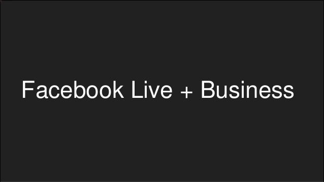 Facebook Live + Business
