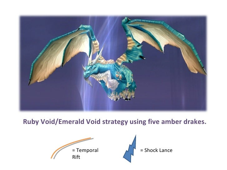 Ruby Void/Emerald Void strategy using five amber drakes.  = Temporal Rift = Shock Lance