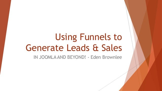 Using Funnels to Generate Leads & Sales IN JOOMLA AND BEYOND! - Eden Brownlee