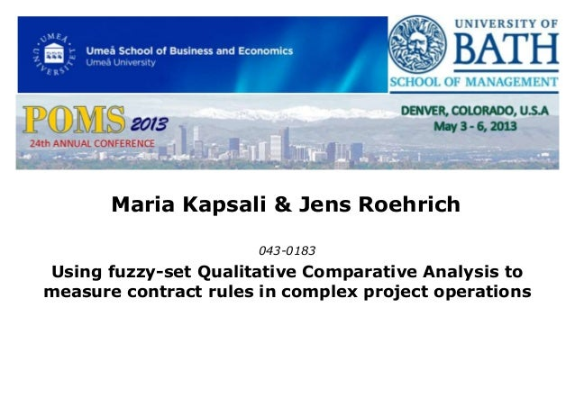 Maria Kapsali & Jens Roehrich 043-0183  Using fuzzy-set Qualitative Comparative Analysis to measure contract rules in comp...