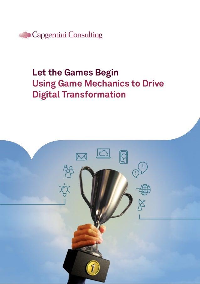 Let the Games BeginUsing Game Mechanics to DriveDigital Transformation
