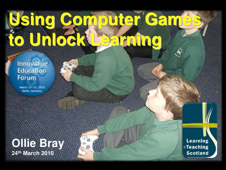 Using Computer Games<br />to Unlock Learning<br />Ollie Bray<br />24th March 2010<br />