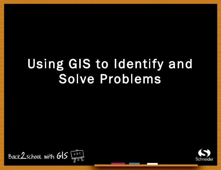 Using GIS to Identify and Solve Problems