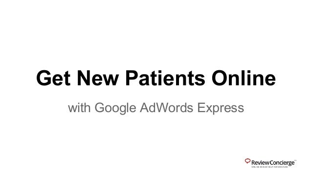 Get New Patients Online with Google AdWords Express
