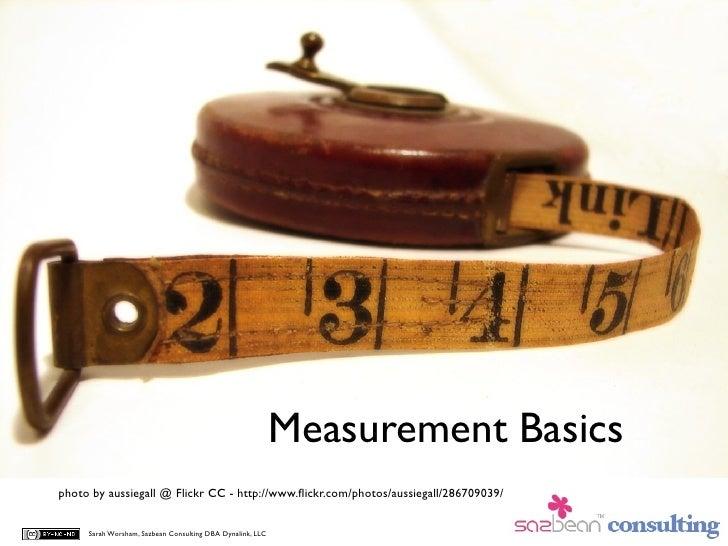 Measurement Basics photo by aussiegall @ Flickr CC - http://www.flickr.com/photos/aussiegall/286709039/        Sarah Worsha...