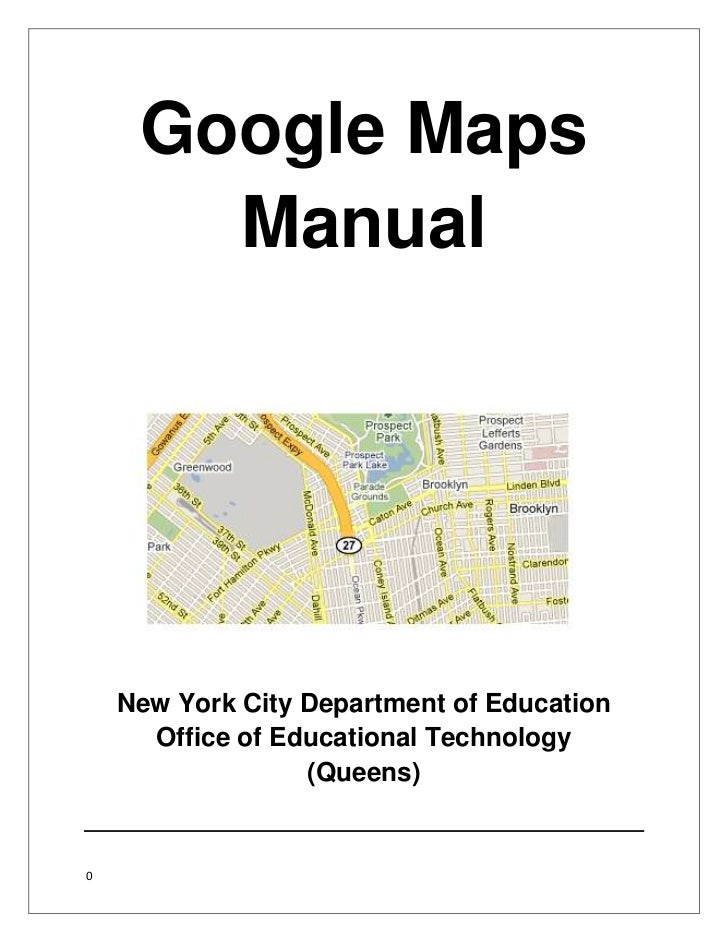 Google Maps<br />Manual<br />New York City Department of Education <br />Office of Educational Technology<br />(Queens) <b...