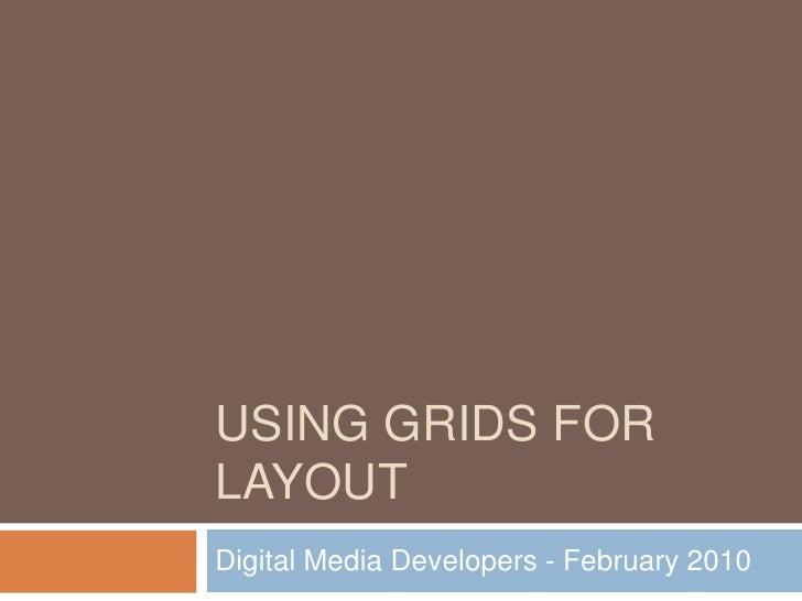 Using Grids for Layout<br />Digital Media Developers - February 2010<br />