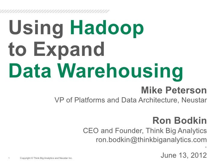 Using Hadoopto ExpandData Warehousing                                                                        Mike Peterson...