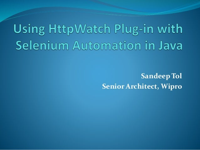 Selenium Automation in Java Using HttpWatch Plug-in