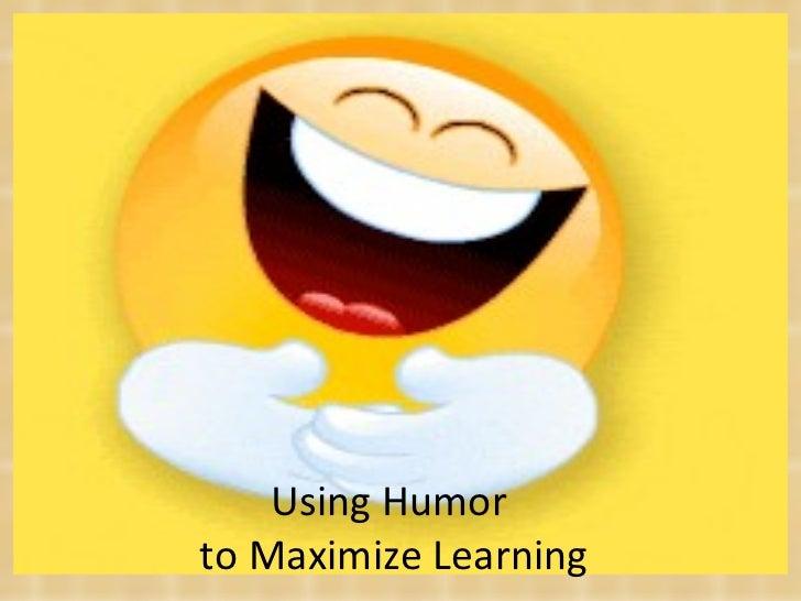 Using Humorto Maximize Learning