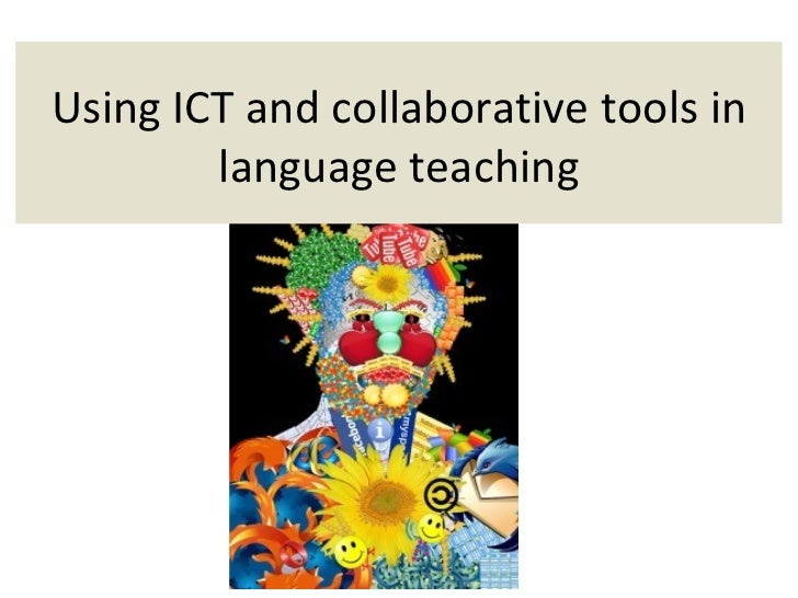 Using ICT and collaborative tools in        language teaching