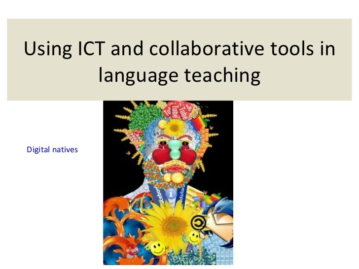 Using ICT and collaborative tools in        language teachingDigital natives