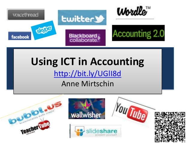 Using ICT in Accounting    http://bit.ly/UGlI8d      Anne Mirtschin
