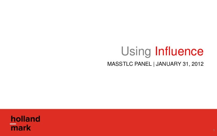 Using InfluenceMASSTLC PANEL | JANUARY 31, 2012               ©2012 HOLLAND-MARK. ALL RIGHTS RESERVED.   1