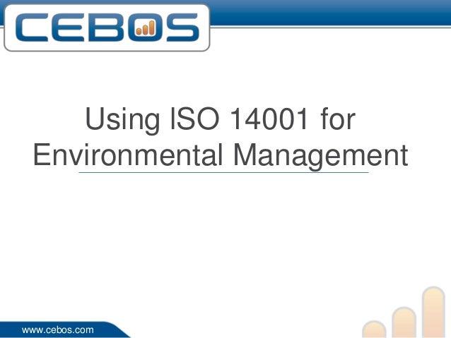 Using lSO 14001 for Environmental Managementwww.cebos.com