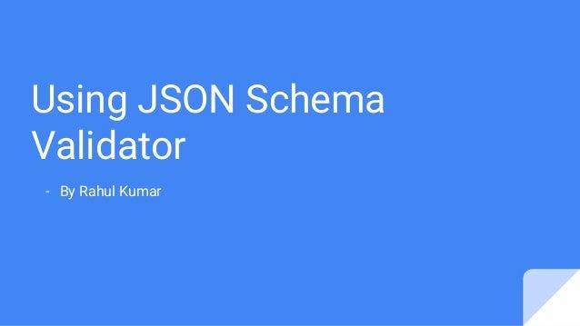 Using JSON Schema Validator