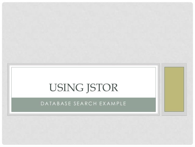 USING JSTOR DATABASE SEARCH EXAMPLE